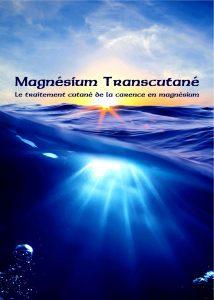Livret Magnésium Transcutané - Le traitement cutané de la carence en magnésium