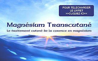 Télécharger le livret Magnésium Transcutané - Le traitement cutané de la carence en magnésium